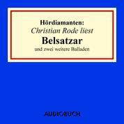 """""""Belsatzar"""" und zwei weitere Balladen - Hördiamanten (Ungekürzte Lesung)"""