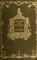 J. M. Barrie: Peter and Wendy