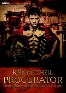 Kirk Mitchell: PROCURATOR - Erster Roman der GERMANICUS-Trilogie