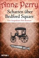 Anne Perry: Schatten über Bedford Square ★★★★