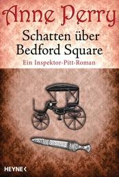 Schatten über Bedford Square - Ein Inspektor-Pitt-Roman