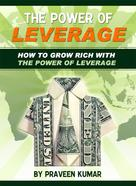 Kumar Praveen: How to Grow Rich with The Power of Leverage