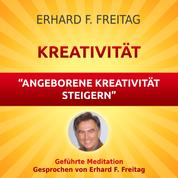 Kreativität - Angeborene Kreativität steigern - Geführte Meditation