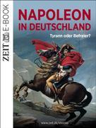 DIE ZEIT: Napoleon in Deutschland – Tyrann oder Befreier? ★★★