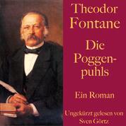Theodor Fontane: Die Poggenpuhls - Ein Roman. Ungekürzt gelesen.