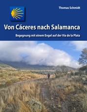 Von Cáceres nach Salamanca - Begegnung mit einem Engel auf der Via de la Plata
