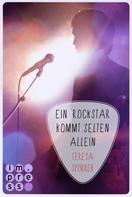 Teresa Sporrer: Ein Rockstar kommt selten allein (Die Rockstar-Reihe 3) ★★★★