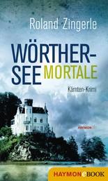 Wörthersee mortale - Kärnten-Krimi