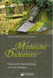 Mythische Dichterorte - Literarische Spaziergänge rund um Stuttgart
