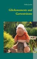 Heike Jacobs: Glücksmomente und Gartenträume