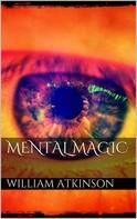 William Walker Atkinson: Mental Magic