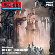"Perry Rhodan 2673: Das 106. Stockwerk - Perry Rhodan-Zyklus ""Neuroversum"""