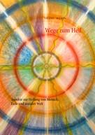 Franz Weber: Wege zum Heil