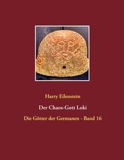 Der Chaos-Gott Loki - Die Götter der Germanen - Band 16