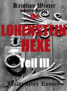 Kristian Winter (winterschlaefer): Die Lohensteinhexe, Teil III ★★★