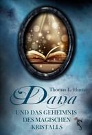 Thomas L. Hunter: Dana und das Geheimnis des magischen Kristalls ★★★★