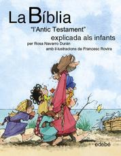 """La BÍBLIA """"L'Antic Testament"""" explicat als infants"""
