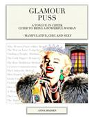 Anna Madsen: Glamour Puss - a Tongue-in-Cheek Guide to Being a Powerful Woman