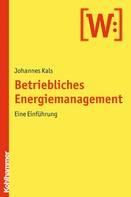 Johannes Kals: Betriebliches Energiemanagement