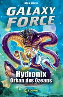 Max Silver: Galaxy Force 4 - Hydronix, Orkan des Ozeans ★★★★