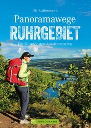 Panoramawege Ruhrgebiet - Die 30 schönsten Aussichtstouren