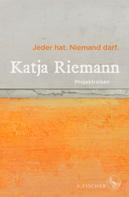 Katja Riemann: Jeder hat. Niemand darf.