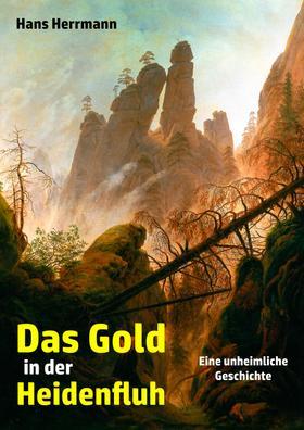 Das Gold in der Heidenfluh