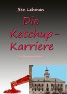 Ben Lehman: Die Ketchup-Karriere