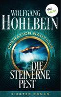 Wolfgang Hohlbein: Die steinerne Pest: Operation Nautilus - Siebter Roman ★★★★