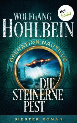 Die steinerne Pest: Operation Nautilus - Siebter Roman