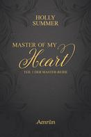 Holly Summer: Master of my Heart (Master-Reihe Band 1) ★★★★