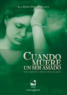 Ana María Ospina Velasco: Cuando muere un ser amado