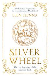 Silver Wheel - The Lost Teachings of the Deerskin Book