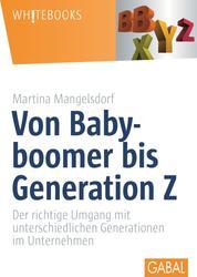 Von Babyboomer bis Generation Z - Der richtige Umgang mit unterschiedlichen Generationen im Unternehmen