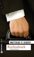 Matthias P. Gibert: Rechtsdruck ★★★★