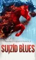 Markus Kastenholz: Suizid Blues ★★★★
