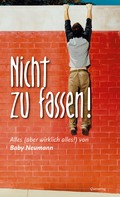 Baby Neumann: Nicht zu fassen ★★★★