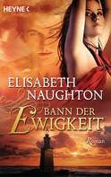 Elisabeth Naughton: Bann der Ewigkeit ★★★★