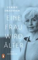 Ulrike Draesner: Eine Frau wird älter ★★★★