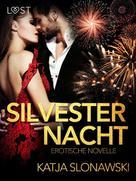 Katja Slonawski: Silvesternacht: Erotische Novelle