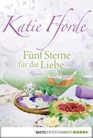 Katie Fforde: Fünf Sterne für die Liebe ★★★★