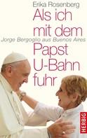 Erika Rosenberg: Als ich mit dem Papst U-Bahn fuhr ★★★★