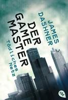 James Dashner: Der Game Master - Tödliches Netz ★★★★