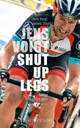 Jens Voigt: Shut Up Legs - Meine Profijahre