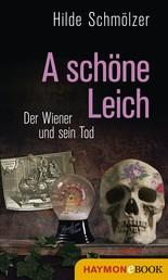 A schöne Leich - Der Wiener und sein Tod