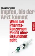 Klaus Hartmann: Impfen, bis der Arzt kommt
