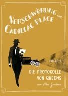 Akos Gerstner: Verschwörung am Cadillac Place 7: Die Protokolle von Queens