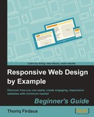 Thoriq Firdaus: Responsive Web Design by Example Beginner's Guide