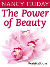 The Power of Beauty - Our Looks, Our Lives