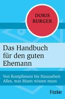 Doris Burger: Das Handbuch für den guten Ehemann ★